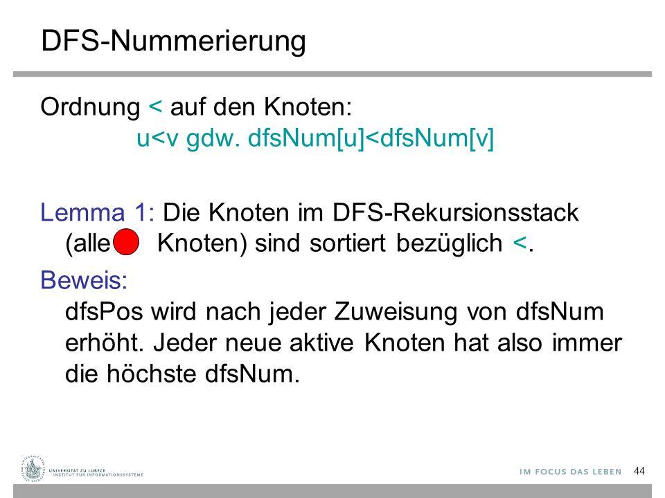 DFS-Nummerierung Ordnung < auf den Knoten: u<v gdw. dfsNum[u]<dfsNum[v]